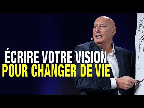 Écrire votre vision pour changer de vie