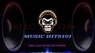 Kahit Ayaw Mo Na 2019 Remix