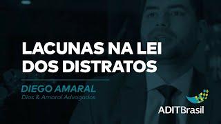 Lacunas na Lei dos Distratos - Diego Amaral (Dias & Amaral Advogados)