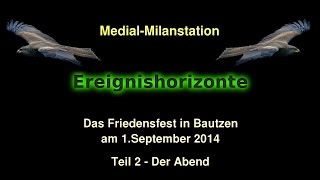 preview picture of video 'Ereignishorizonte 5 Friedensfest in Bautzen 2014Teil 2 - Der Abend'