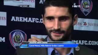 Video Arema Coret Mossi Dan Rekrut Srdan Lopicic - NETSport