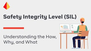 Safety Integrity Level (SIL): Understanding The How, Why, And What