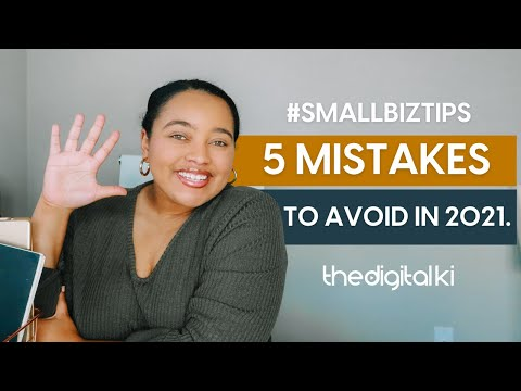 , title : '5 Small Business Mistakes to AVOID in 2021 | #thedigitalki