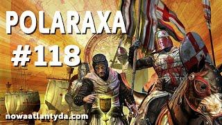 Polaraxa 118 – Templariusze i Ołtarz z Gandawy