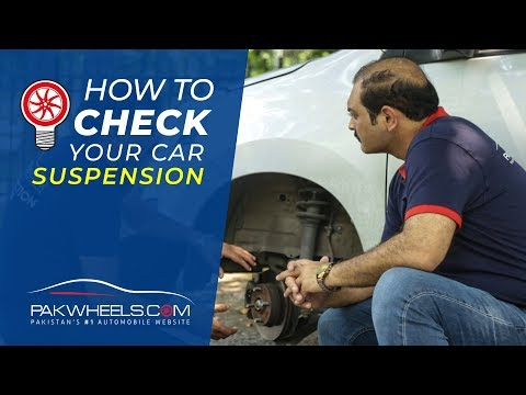 How to check your car suspension? | PakWheels Tips