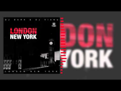 DJ Dark & DJ Vianu – LondonNew York (Original Mix)