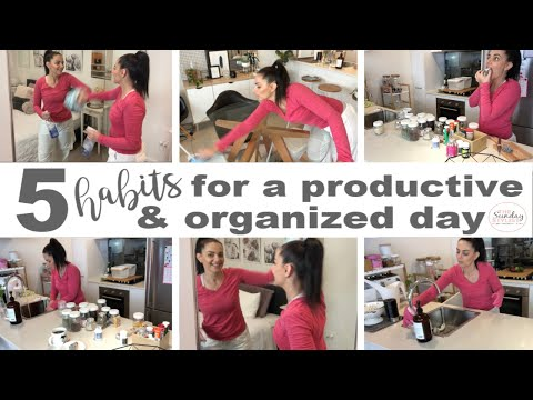 5 HABITS FOR A PRODUCTIVE DAY - CLEAN WITH ME 2019 || THE SUNDAY STYLIST