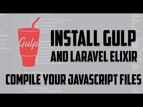 Download Gulp - Install Gulp and Laravel Elixir to compile your javascript files with nodejs npm Mp4 HD Video and MP3