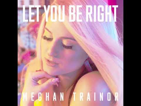 Meghan Trainor - Let You Be Right (Official Instrumental)
