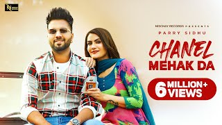 Chanel Mehak Da : Parry Sidhu (Official Video)   Latest Punjabi Songs 2021   Nischay Records