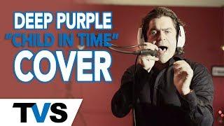 Child In Time - Deep Purple - Robert Lunte