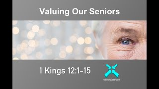 Valuing Our Seniors – Lord's Day Sermons – Jan 19 2019 – 1 Kings 12:1-15