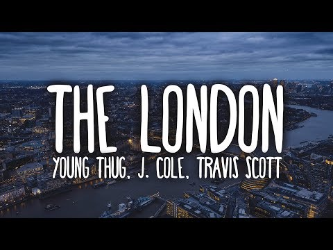 Young Thug - The London (Clean - Lyrics) Ft. J. Cole & Travis Scott