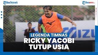 Legenda Timnas Indonesia Ricky Yacobi Meninggal Dunia