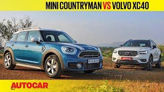 Mini Countryman vs Volvo XC40 | Comparison Test Review | Autocar India