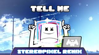 Marshmello   Tell Me (StereoPixel Remix)