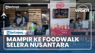 TRIBUN TRAVEL UPDATE: Mampir ke Foodwalk Selera Nusantara di Mal Boemi Kedaton