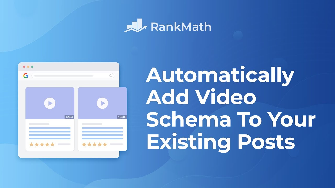 Automatically Add Video Schema To Your Existing Posts Retroactively - Rank Math SEO