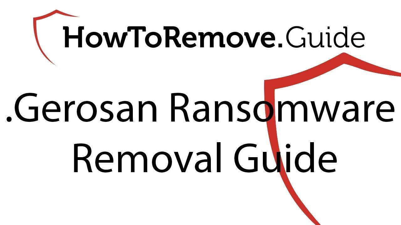 Gerosan File Virus Ransomware Rem | informationsecurity report
