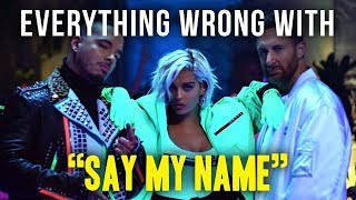 "Everything Wrong With David Guetta Bebe Rexha & J Balvin - ""Say My Name"""