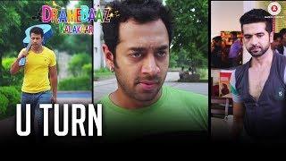 U Turn (Dramebaaz Kalakaar)  Aman Baupuri