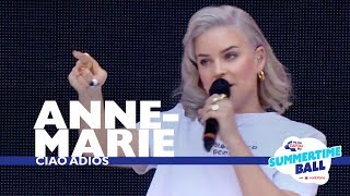 Anne Marie   'Ciao Adios'  (Live At Capital's Summertime Ball 2017)