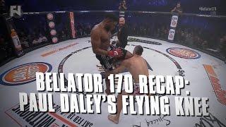 Bellator 170 Recap: Paul Daley