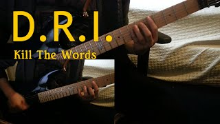 D.R.I. - Kill the words Guitar Cover