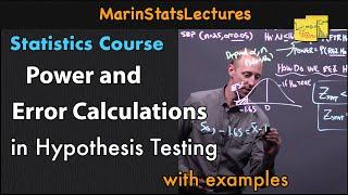 Power Calculations in Hypothesis Testing   Statistics Tutorial #17   MarinStatsLectures