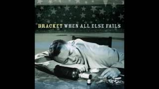 Bracket - When All Else Fails (Full Album - 2000)