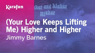 Karaoke (Your Love Keeps Lifting Me) Higher and Higher - Jimmy Barnes *