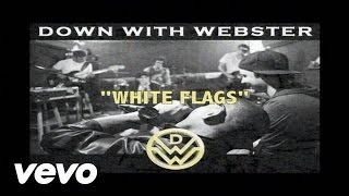 Down With Webster - White Flags