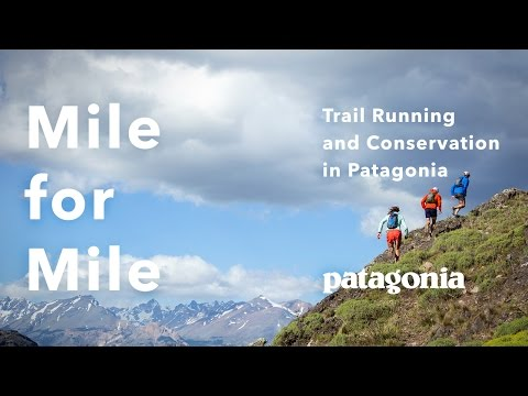 Mile for Mile: A Film About Trail Running and Conservation in Patagonia
