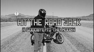 HIT THE ROAD JACK - A GOODBYE TO THE MOOCH
