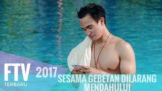 Video FTV Aditya Alkhatiri - SESAMA GEBETAN DI LARANG SALING MENDAHULUI MP3, 3GP, MP4, WEBM, AVI, FLV September 2019
