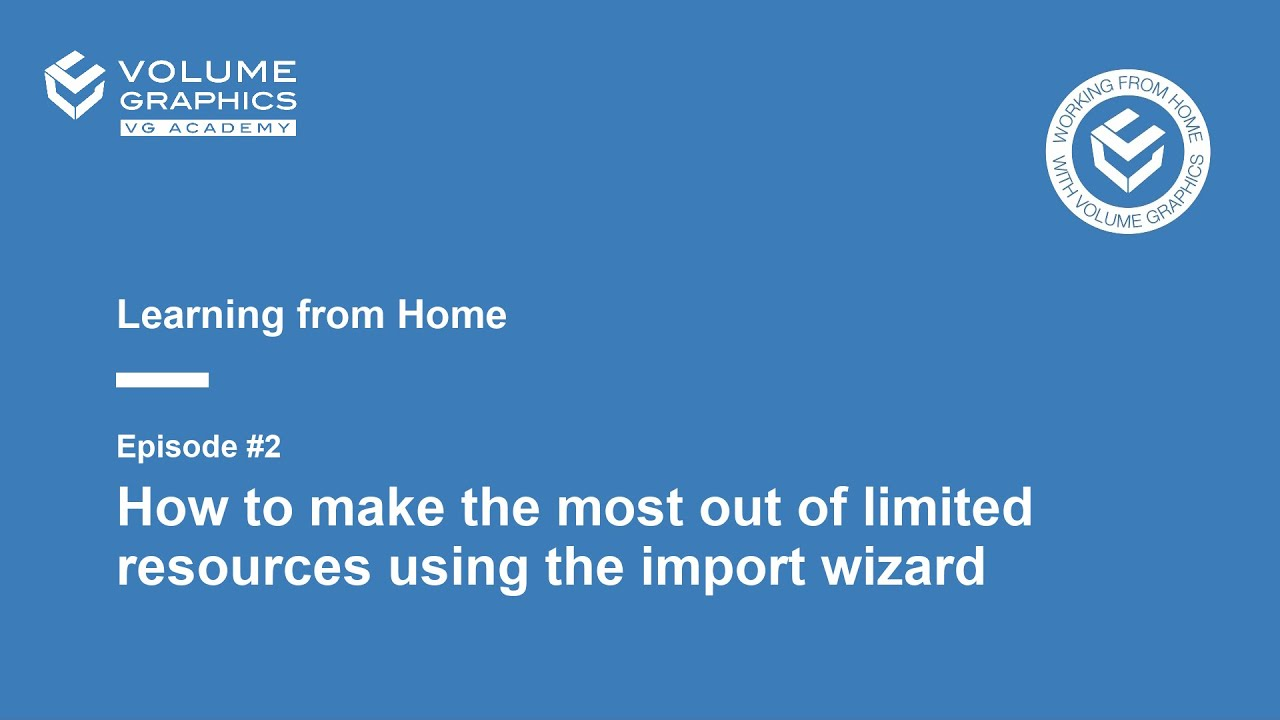 Learning from Home - Episode 2: How to Make the Most out of Limited Resources Using the Import