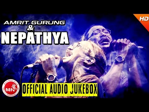Amrit Gurung | Nepathya | Greatest Hit Songs Collection | Audio Jukebox | Nepathya Songs Collection