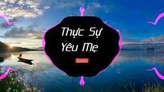 Thực Sự Yêu Mẹ (Remix) |《真的愛妳》dj版 | Bài Hát Được Yêu Thích Trên Tiktok