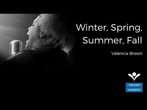 Winter, Spring, Summer, Fall by Valencia Brown | The Font Moments