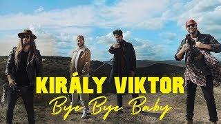 Király Viktor - Bye Bye Baby (Official Music Video)