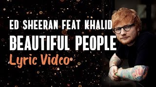 Ed Sheeran, Khalid - Beautiful People (Lyrics)