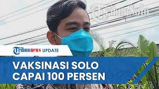 Vaksinasi Solo Diklaim Capai 100 Persen, Gibran Sebut Tak akan Berhenti dan Sasar Warga Domisili
