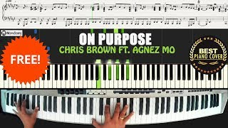 Chris Brown - On Purpose  ft. AGNEZ MO / Piano Cover Free Sheet Music