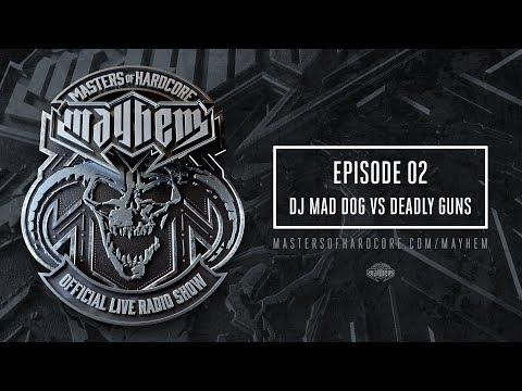 Masters of Hardcore Mayhem - Dj Mad Dog vs. Deadly Guns | Episode #002
