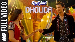 Dholida Full Video   LOVEYATRI   Aayush S   Warina H Neha