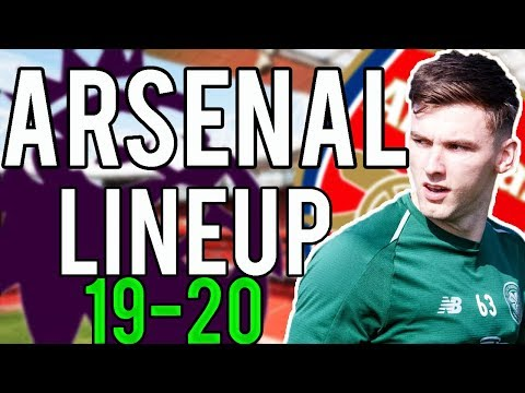 Kieran Tierney TRANSFER To Arsenal NEEDED? | How do Arsenal Lineup in 2019/20 | ft. Bhavss14