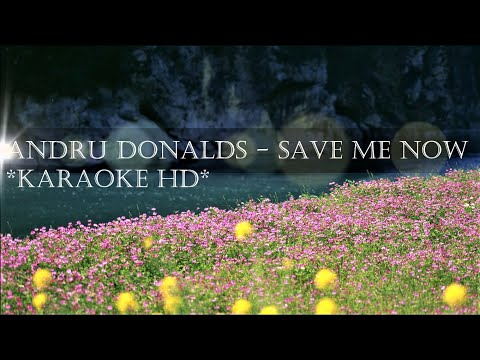 Andru Donalds - Save Me Now (Karaoke HD) Instrumental