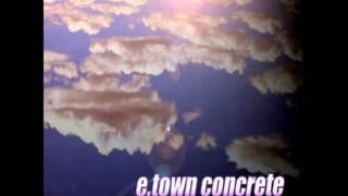 E-Town Concrete - Pacemaker