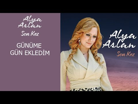 Alya Aslan - Günüme Gün Ekledim klip izle