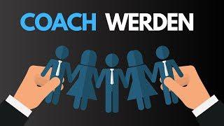 COACHING BUSINESS STARTEN - Erfolgreich Werden Als Trainer, Berater Oder Coach